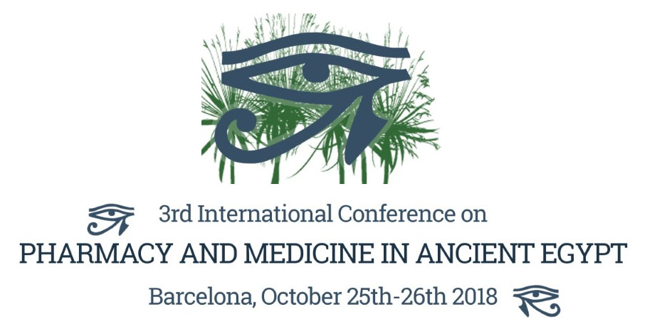 EGYPHARMED 2018: 3rd INTERNATIONAL CONFERENCE ON PHARMACY AND MEDICINE IN ANCIENT EGYPT